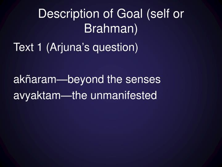 Description of Goal (self or Brahman)