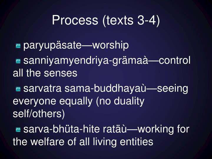 Process (texts 3-4)