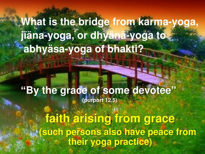 What is the bridge from karma-yoga,