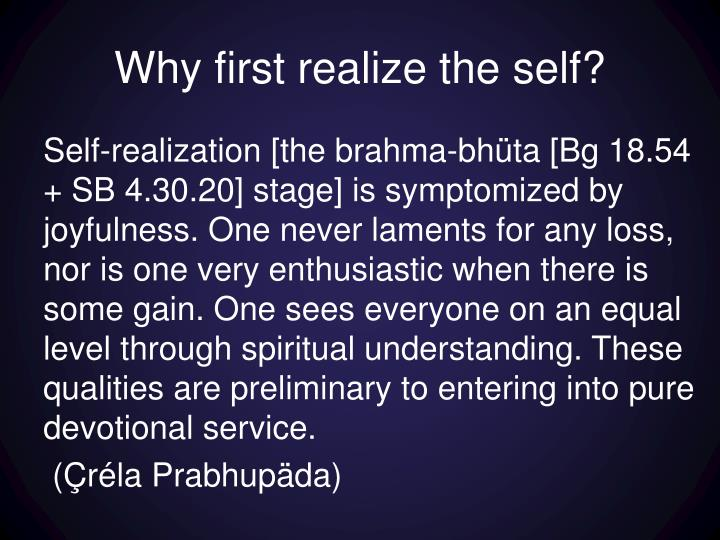 Why first realize the self?