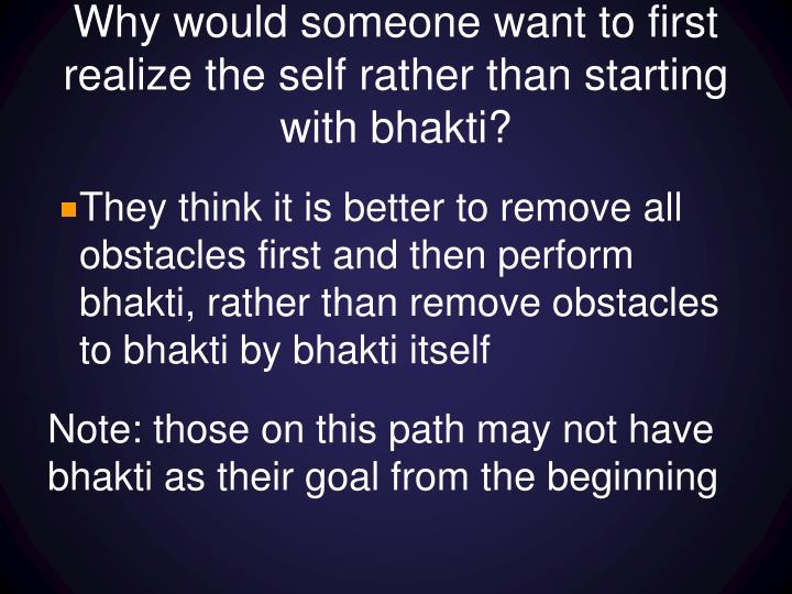 Why would someone want to first realize the self rather than starting with