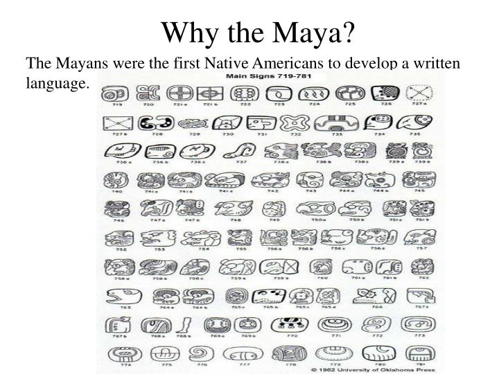 The Mayans were the first Native Americans to develop a written language.