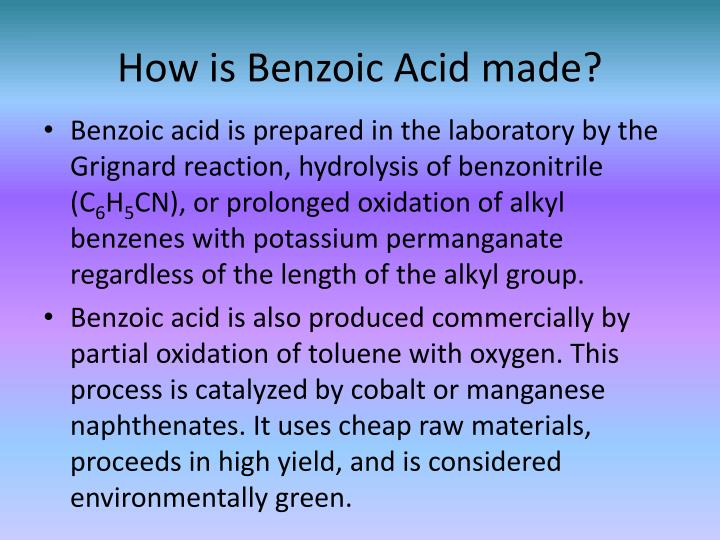 How is Benzoic Acid made?