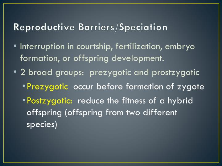 Reproductive Barriers/Speciation