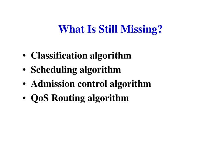 What Is Still Missing?