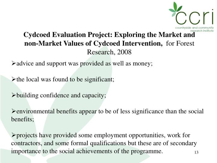 Cydcoed Evaluation Project: Exploring the Market and non-Market Values of Cydcoed Intervention,