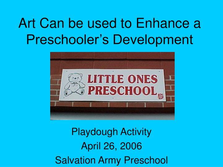 Art Can be used to Enhance a Preschooler's Development