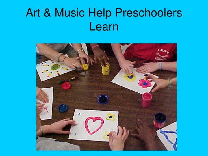 Art & Music Help Preschoolers Learn