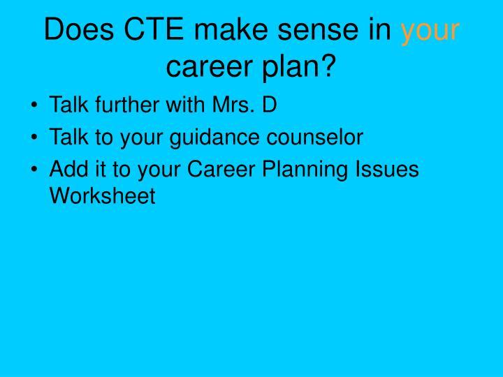 Does CTE make sense in