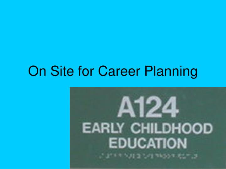 On Site for Career Planning