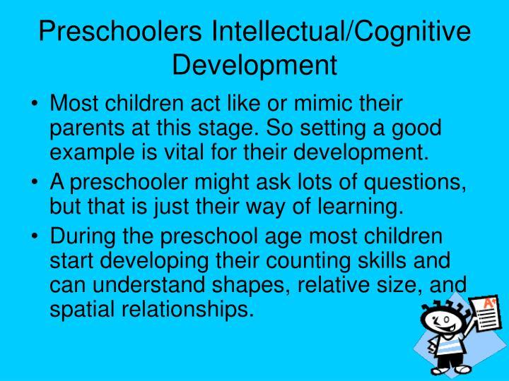 Preschoolers Intellectual/Cognitive  Development