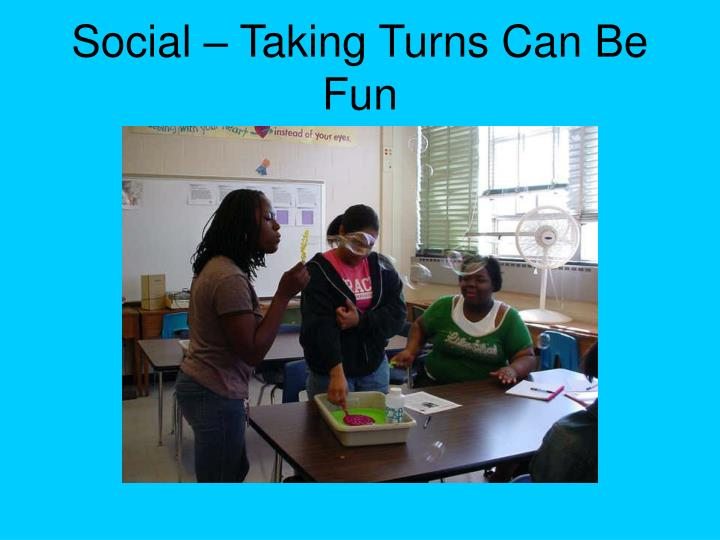 Social – Taking Turns Can Be Fun
