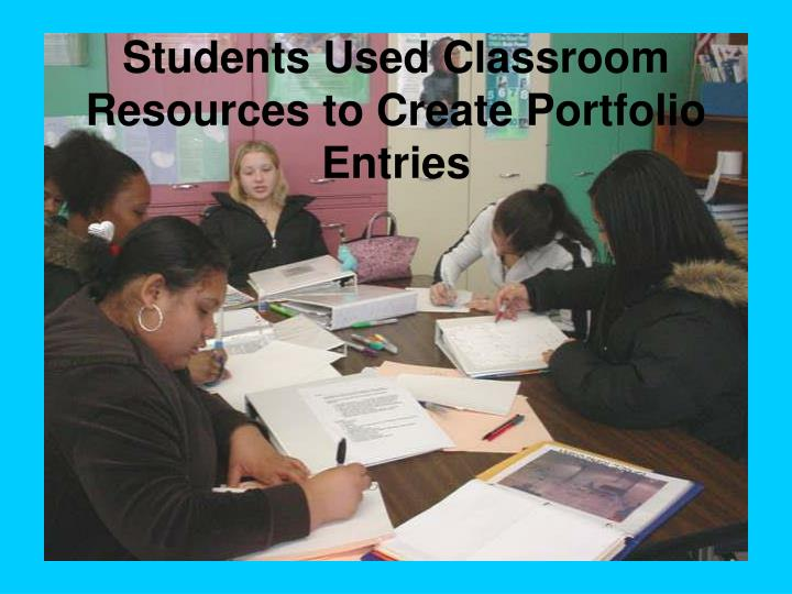 Students Used Classroom Resources to Create Portfolio Entries