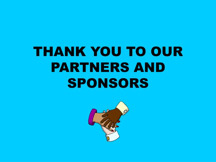 THANK YOU TO OUR PARTNERS AND SPONSORS