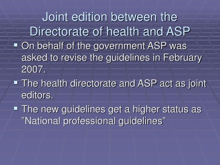 Joint edition between the Directorate of health and ASP