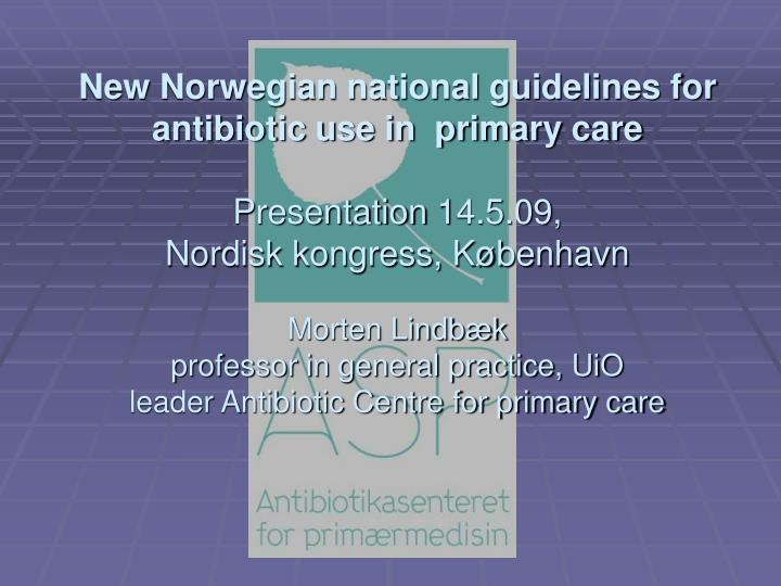 New Norwegian national guidelines for antibiotic use in  primary care