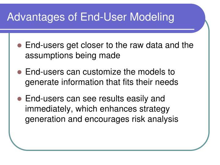 Advantages of End-User Modeling