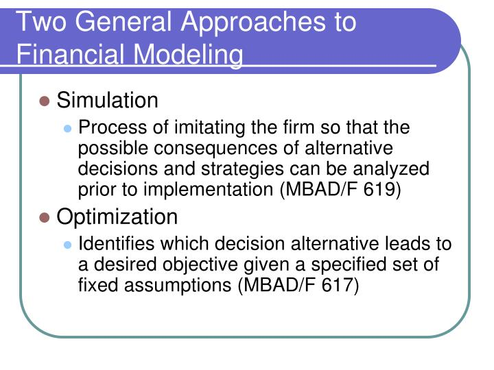 Two General Approaches to Financial Modeling