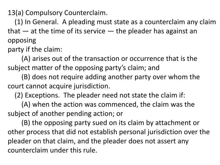 13(a) Compulsory Counterclaim.