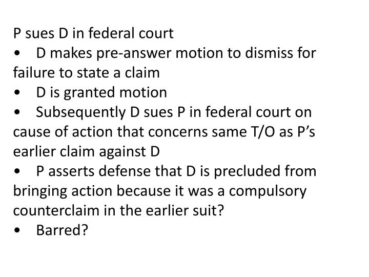 P sues D in federal court