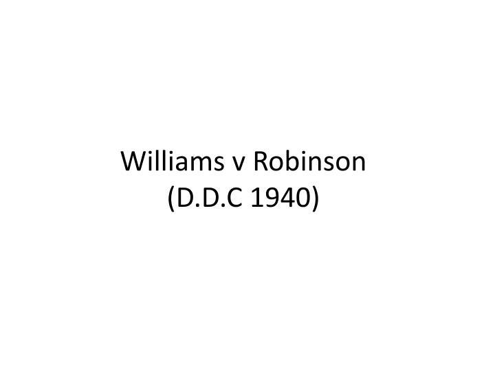 Williams v Robinson