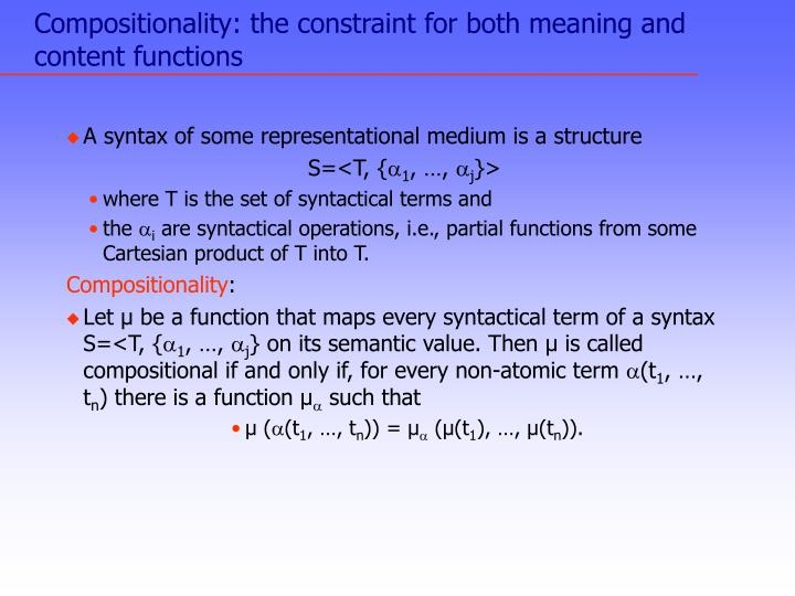 Compositionality the constraint for both meaning and content functions