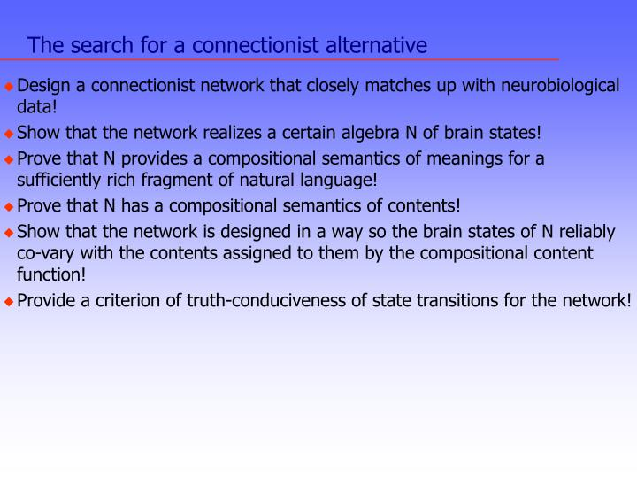 The search for a connectionist alternative