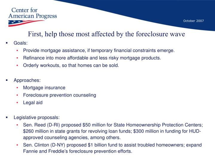 First, help those most affected by the foreclosure wave