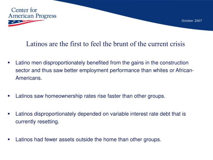 Latinos are the first to feel the brunt of the current crisis