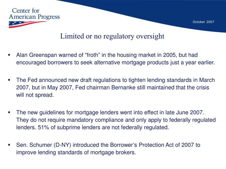 Limited or no regulatory oversight