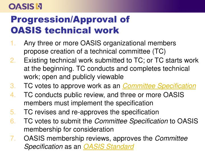 Progression/Approval of OASIS technical work