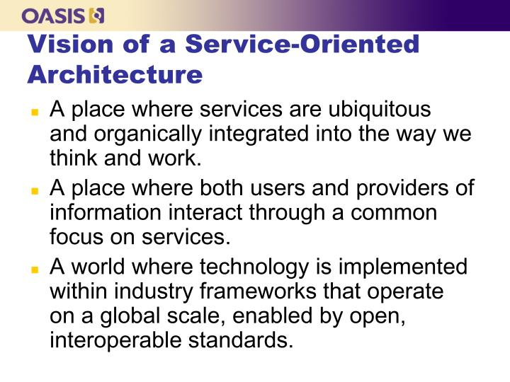 Vision of a Service-Oriented Architecture