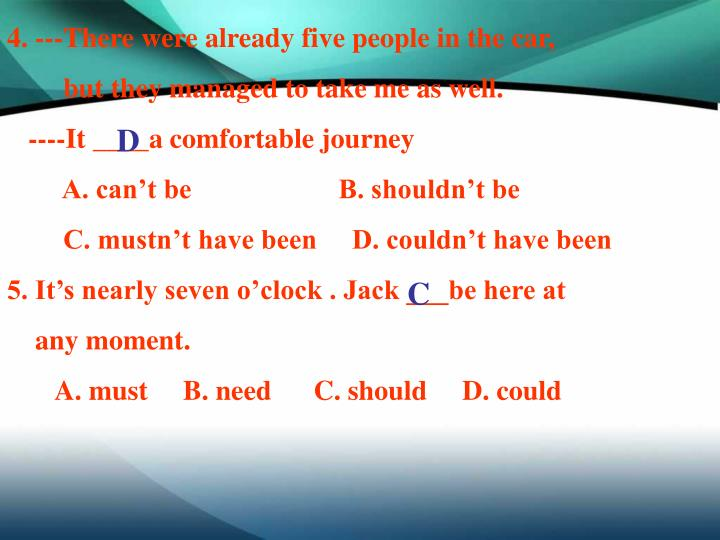 4. ---There were already five people in the car,