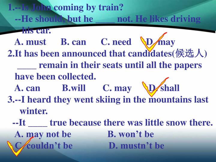 1.--Is John coming by train?