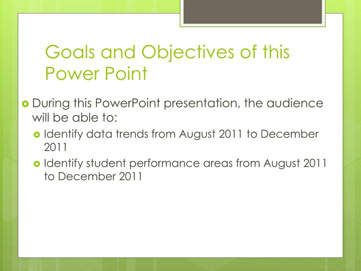 Goals and Objectives of this Power Point