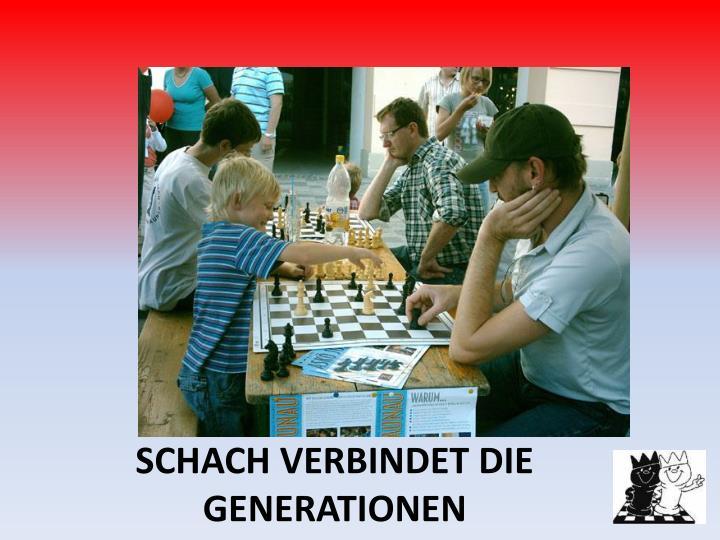 SCHACH VERBINDET DIE GENERATIONEN