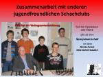 zusammenarbeit mit anderen jugendfreundlichen schachclubs