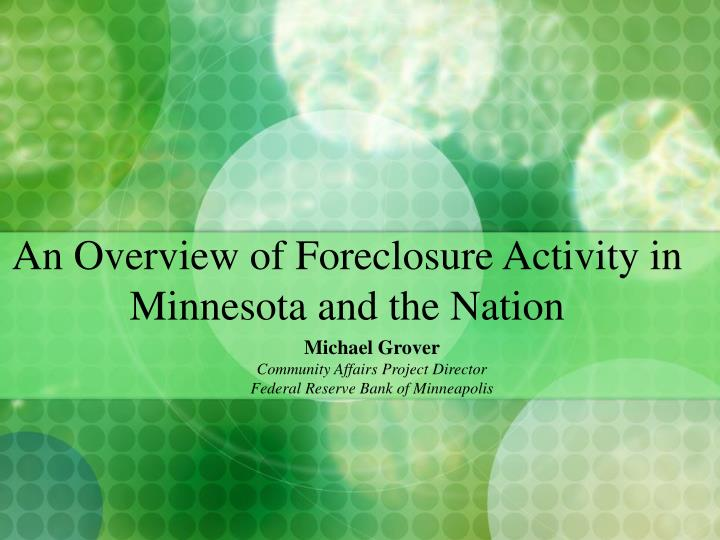 An Overview of Foreclosure Activity in Minnesota and the Nation