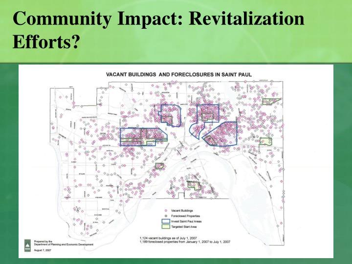 Community Impact: Revitalization Efforts?