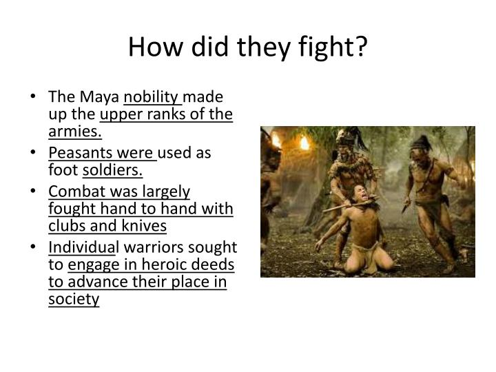 How did they fight?