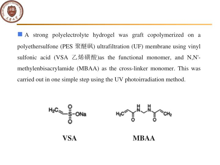 A strong polyelectrolyte hydrogel was graft copolymerized on a polyethersulfone (PES