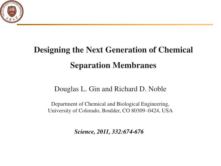 Designing the Next Generation of Chemical Separation Membranes