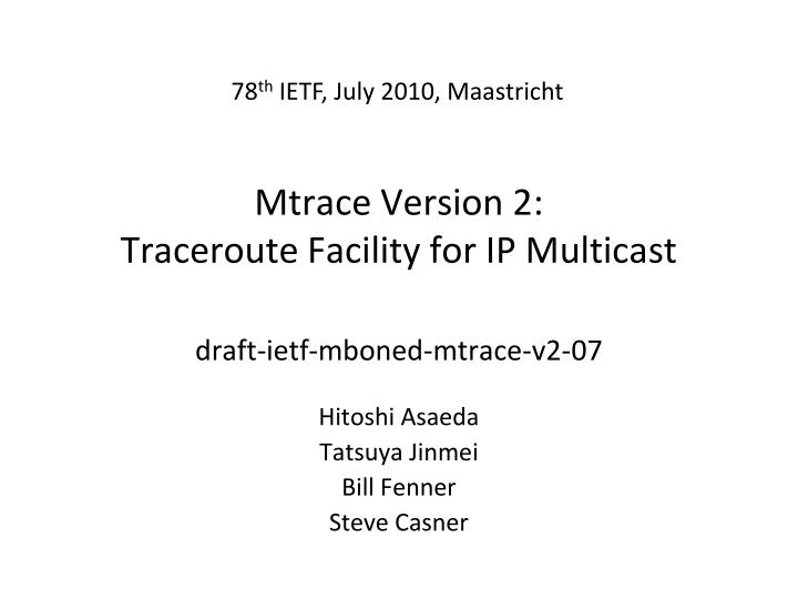 mtrace version 2 traceroute facility for ip multicast