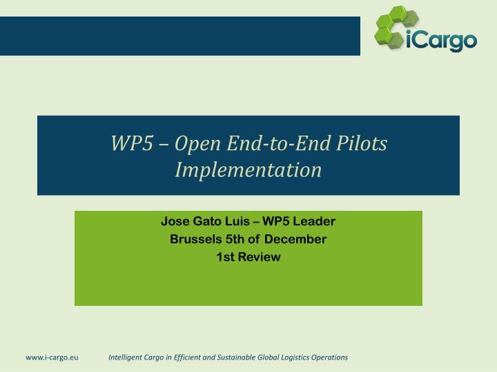 Wp5 open end to end pilots implementation