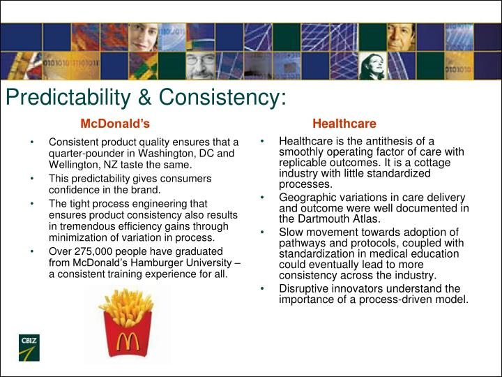 Consistent product quality ensures that a quarter-pounder in Washington, DC and Wellington, NZ taste the same.
