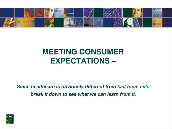 MEETING CONSUMER EXPECTATIONS –