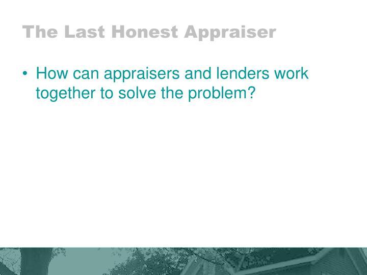 The Last Honest Appraiser