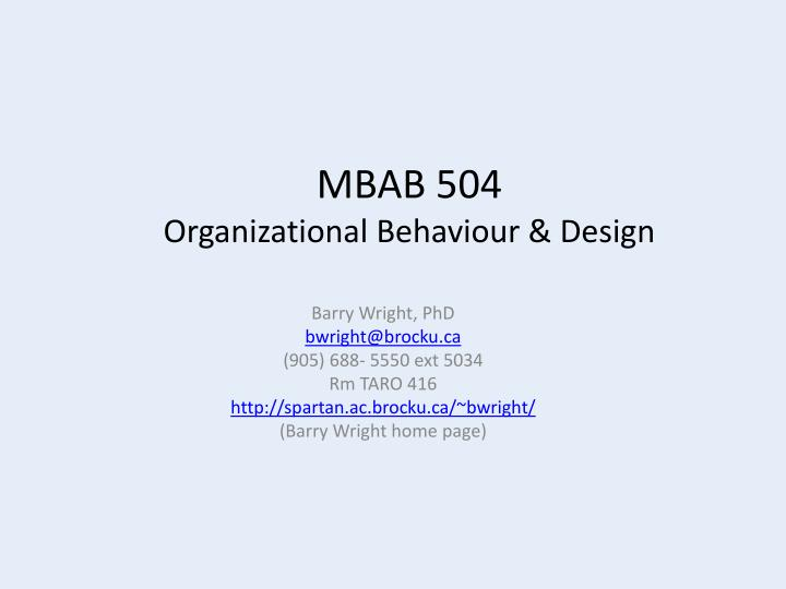 Mbab 504 organizational behaviour design
