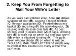 2 keep you from forgetting to mail your wife s letter