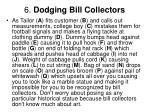 6 dodging bill collectors